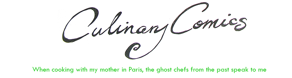 Culinary Comics: When cooking with my mother in Paris, the ghost chefs from the past speak to me